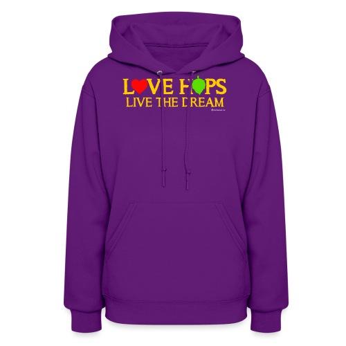 Love Hops Live The Dream - Women's Hoodie