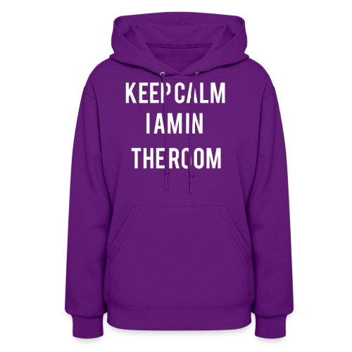 I'm here keep calm - Women's Hoodie