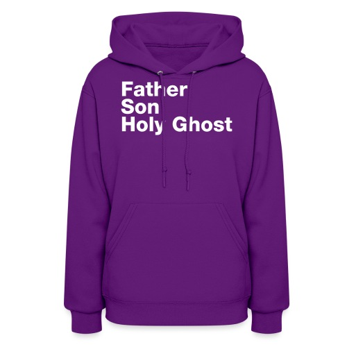 Father Son Holy Ghost - Women's Hoodie
