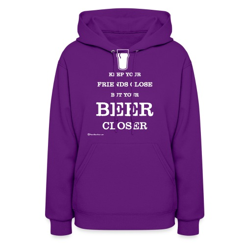 Keep Your Beer Closer - Women's Hoodie