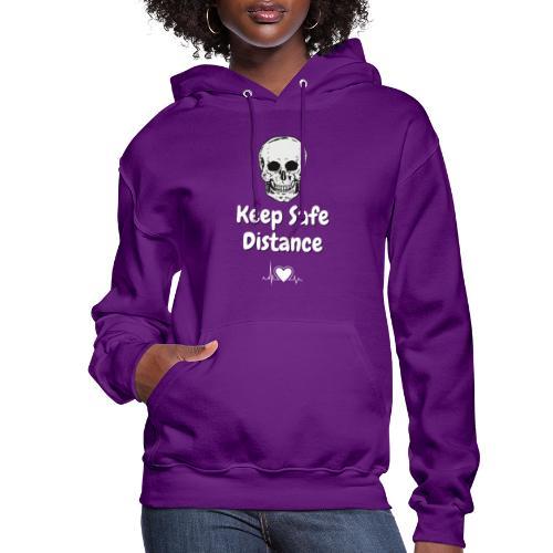 Keep Safe Distance - Women's Hoodie