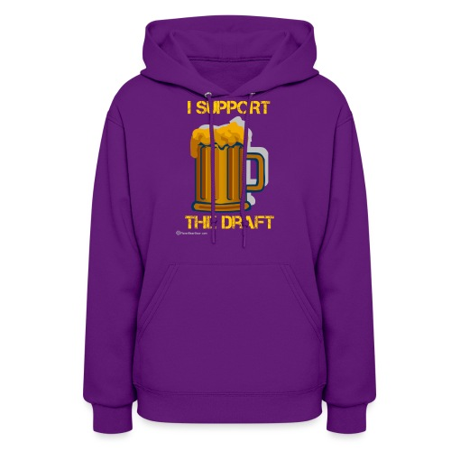 I Support The Draft T-Shi - Women's Hoodie
