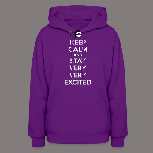 STAY EXCITED Spreadshirt - Women's Hoodie