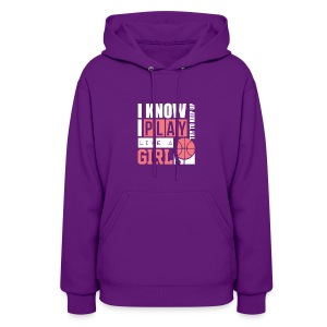 I Know I Play Like A Girl: Try To Keep Up T Shirt - Women's Hoodie
