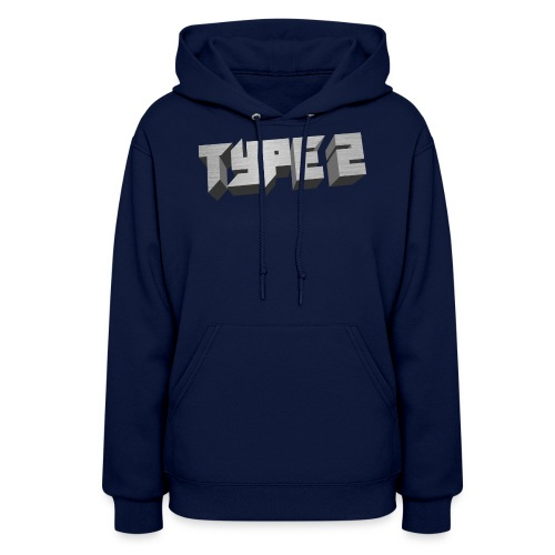 Type 2 - Women's Hoodie