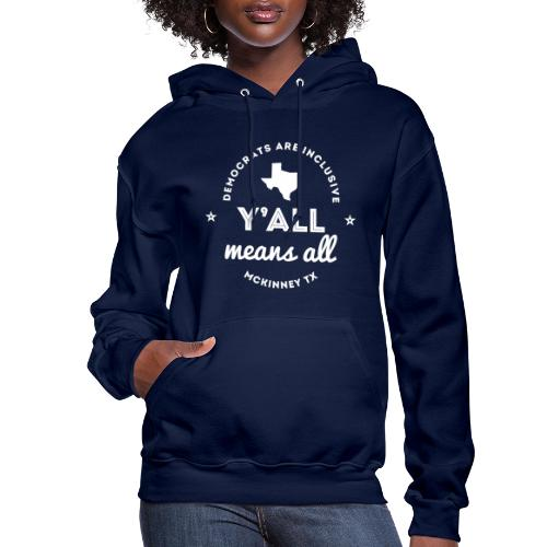 Y'all Means All - Women's Hoodie
