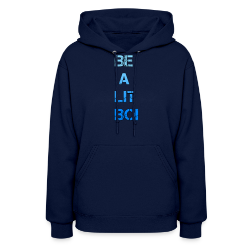 BE A LIT BOI Special - Women's Hoodie