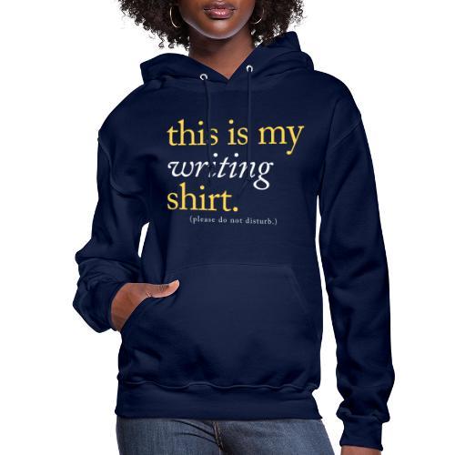 This is My Writing Shirt - Women's Hoodie