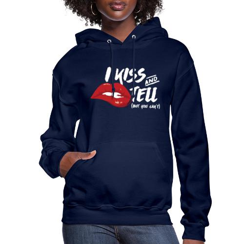 Kiss and Tell - Women's Hoodie