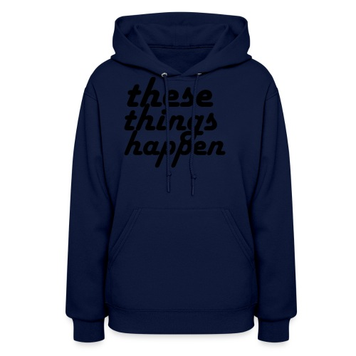 these things happen - Women's Hoodie