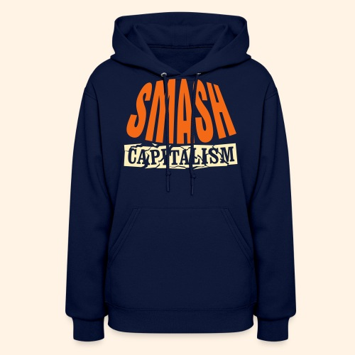 Smash Capitalism - Women's Hoodie