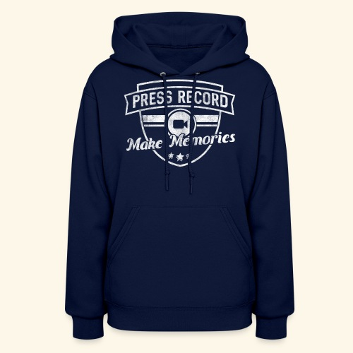 pressrecord_makememories2 - Women's Hoodie