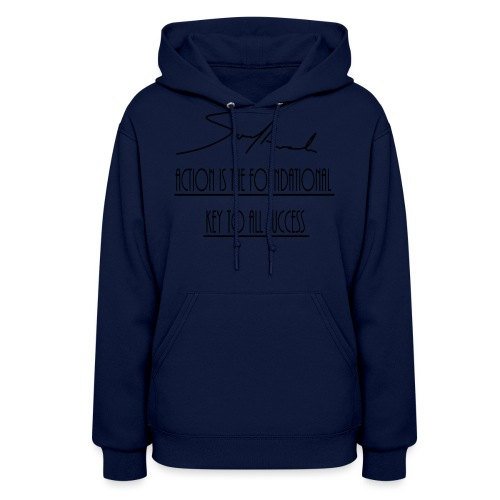 Action is the foundational key to all success - Women's Hoodie