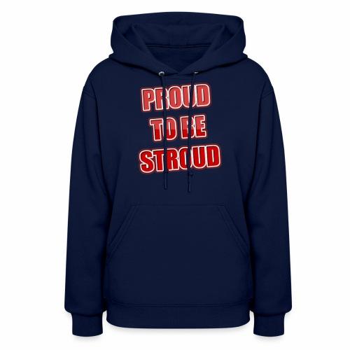 Proud To Be Stroud - Women's Hoodie