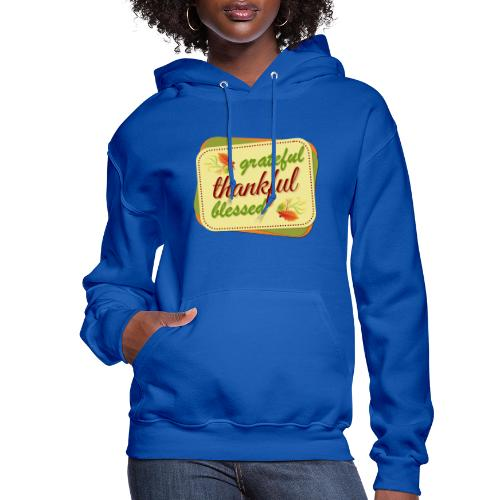grateful thankful blessed - Women's Hoodie