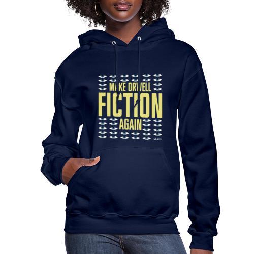 Make Orwell Fiction Again - Women's Hoodie