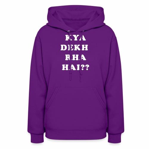 Kya Dekh Raha Hai - Women's Hoodie
