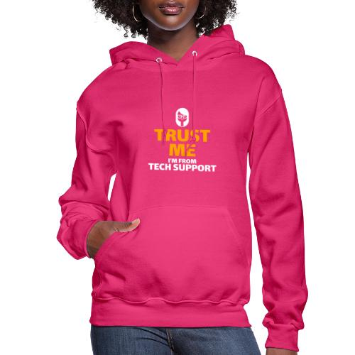 Trust Me I'm From Tech Support - Women's Hoodie