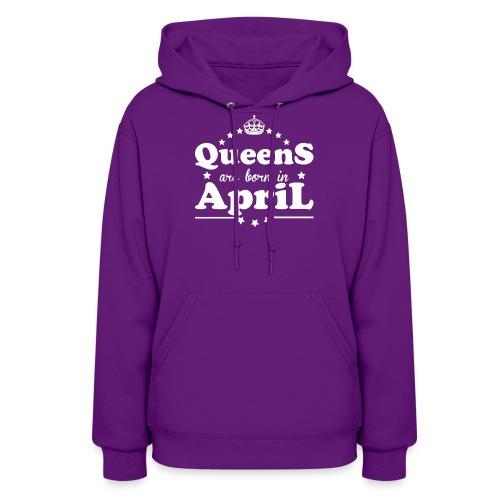 Queens are born in April - Women's Hoodie