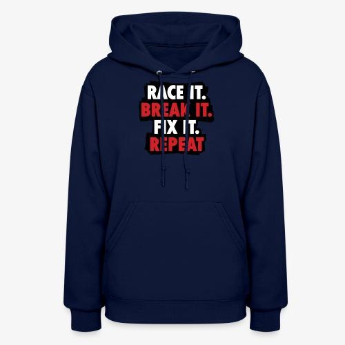 race it break it fix it repeat - Women's Hoodie