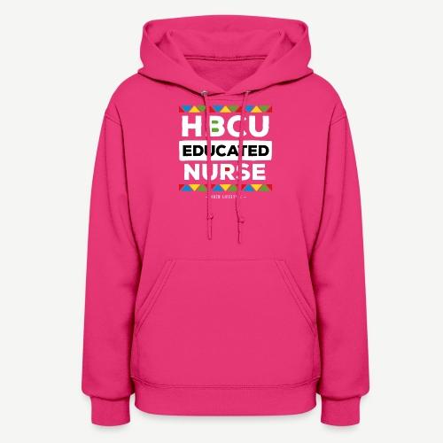 HBCU Educated Nurse - Women's Hoodie