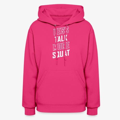 Less Talk More Squat - Women's Hoodie