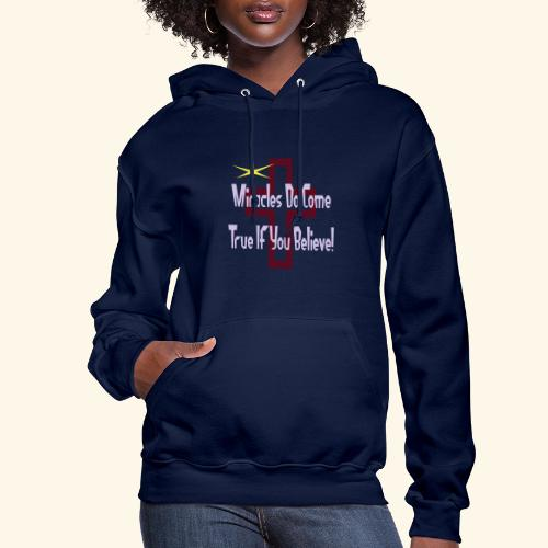 miracles_do_come_true - Women's Hoodie