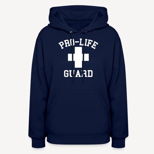 PRO LIFE GUARD - Women's Hoodie