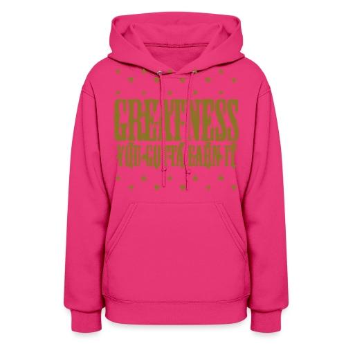 greatness earned - Women's Hoodie