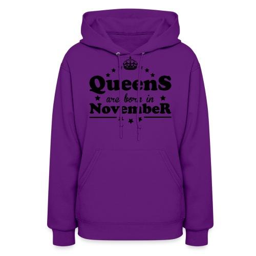 Queens are born in November - Women's Hoodie