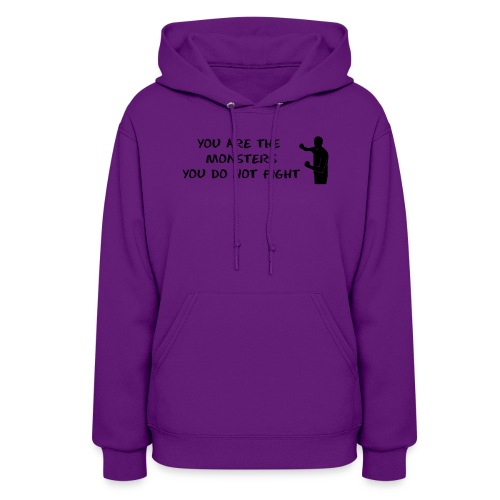 Fight the Monsters - Women's Hoodie