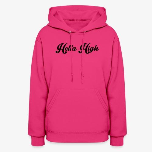 Hella High Hoodie - Women's Hoodie