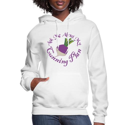 Ask Me About My Cunning Plan - Women's Hoodie