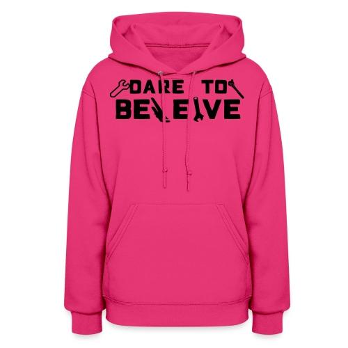 Dare To Beleive - Women's Hoodie