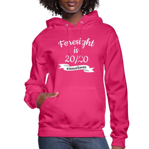 Foresight is 2020 #JesusSaves - Women's Hoodie