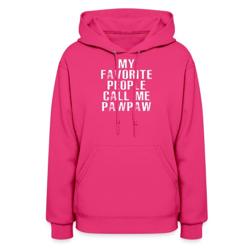 My Favorite People Called me PawPaw - Women's Hoodie