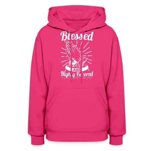 Blessed And Highly Favored (Alt. White Letters) - Women's Hoodie