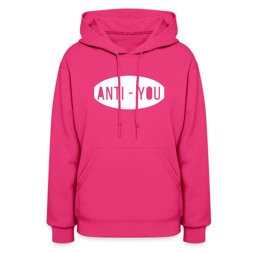 Anti - You - Women's Hoodie
