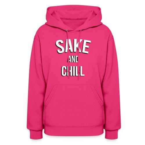 Sake and Chill - Women's Hoodie