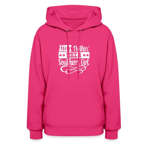 aint nothin like a southern girl - Women's Hoodie