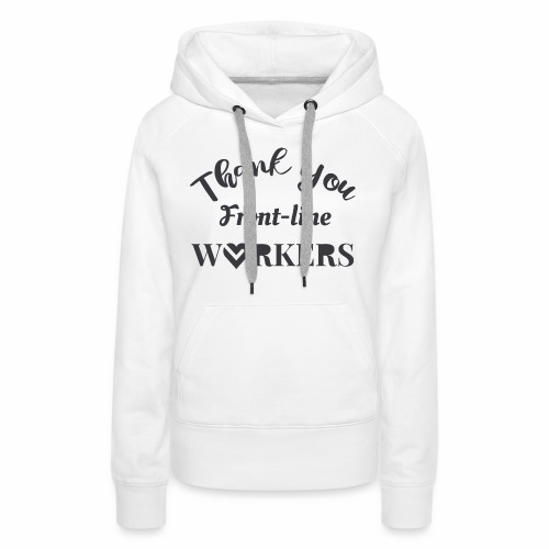 Thank you fronline worker - Women's Premium Hoodie