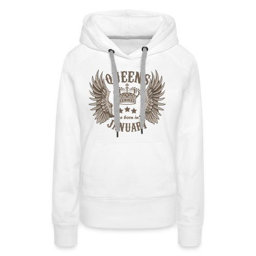 Queens are born in January - Women's Premium Hoodie