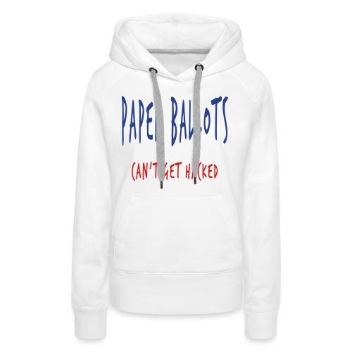 Paper Ballots T-shirts - Women's Premium Hoodie