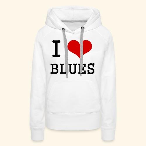 I Heart Blues - Women's Premium Hoodie