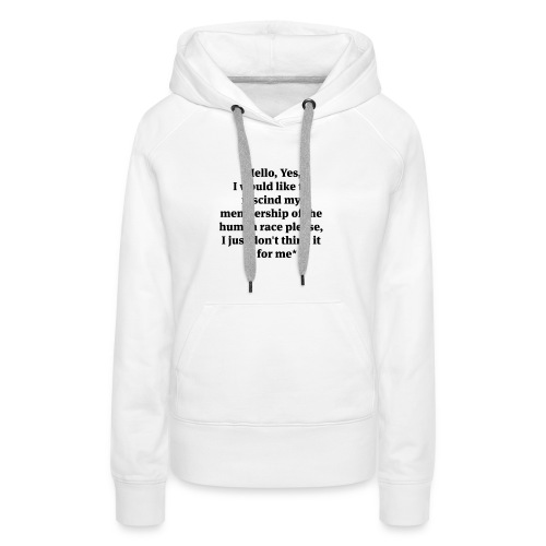hello-yes-human-race - Women's Premium Hoodie