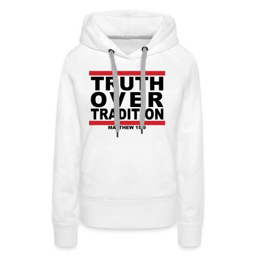 (truthovertraditiondesignblackletters) - Women's Premium Hoodie