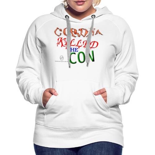 Corona Killed the Con - Women's Premium Hoodie