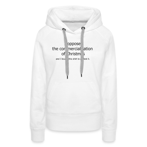 Christmas Commercialization Ladies T - Women's Premium Hoodie