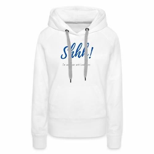 Shhh! - Women's Premium Hoodie