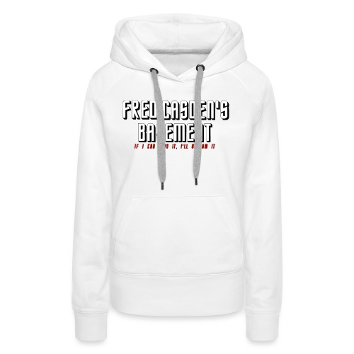 Fred Casden / If I Can Play, It I'll Stream It - Women's Premium Hoodie